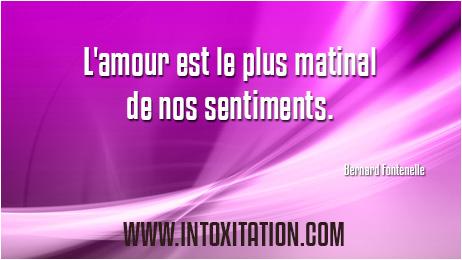 Citation : L'amour est le plus matinal de nos sentiments.