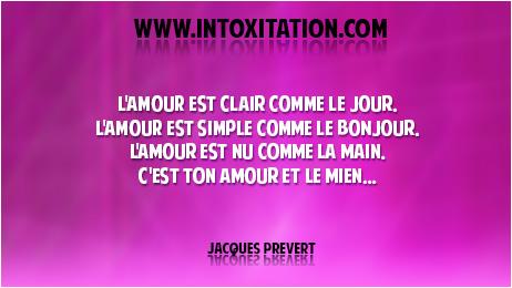Citation : L'amour est clair comme le jour, l'amour est simple comme le bonjour, l'amour est nu comme la main, c'est ton amour et le mien...