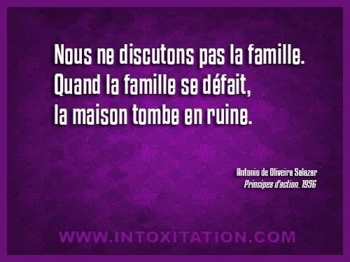 Citation : Nous ne discutons pas la famille. Quand la famille se défait, la maison tombe en ruine.