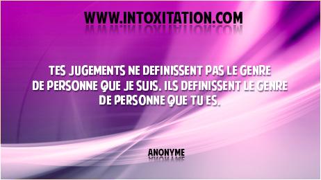 Citation : Tes jugements ne définissent pas le genre de personne que je suis, ils définissent le genre de personne que tu es.