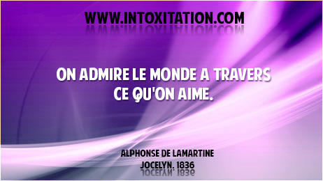 Citation : On admire le monde à travers ce qu'on aime.