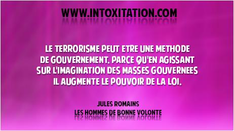 Citation : Le terrorisme peut être une méthode de gouvernement, parce qu'en agissant sur l'imagination des masses gouvernées il augmente le pouvoir de la loi.