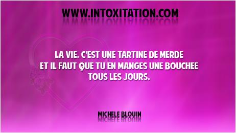 Citation La Vie C Est Une Tartine De Merde Et Il